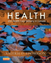 Health and Health Care Delivery in Canada ebook by Valerie D. Thompson