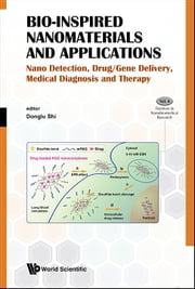 Bio-Inspired Nanomaterials and Applications - Nano Detection, Drug/Gene Delivery, Medical Diagnosis and Therapy ebook by Donglu Shi