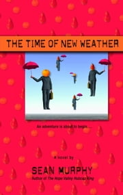 The Time of New Weather ebook by Sean Murphy