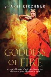 Goddess of Fire - A historical novel set in 17th century India ebook by Bharti Kirchner