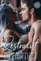 Restraint - A Small Town Christmas Romance ebook by Allyson Lindt