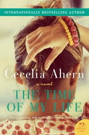 The Time of My Life - A Novel ebook by Cecelia Ahern