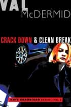 Crack Down and Clean Break - Kate Brannigan Mysteries #3 and #4 ebook by Val McDermid