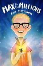 Max and the Millions ebook by Ross Montgomery