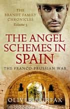 The Angel Schemes in Spain - Part 5. - The Brandt Family Chronicles ebook by Oliver Fairfax