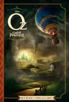 Oz: The Great and Powerful Junior Novel - With 8 Pages of Photos From The Movie! ebook by Disney Book Group