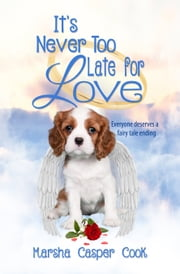 It's Never Too Late for Love ebook by Marsha Cook