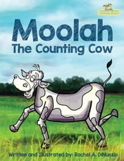 Moolah - The Counting Cow ebook by Rachel A. DiNunzio, Rachel A. DiNunzio