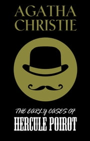 The Early Cases of Hercule Poirot ebook by Agatha Christie