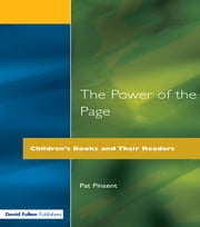 The Power of the Page - Children's Books and Their Readers ebook by Pat Pinsent