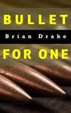 Bullet for One ebook by Brian Drake