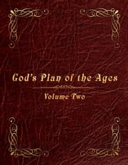 God's Plan of the Ages Volume 2: Beginning of Time Through Moses ebook by Paul Lindberg