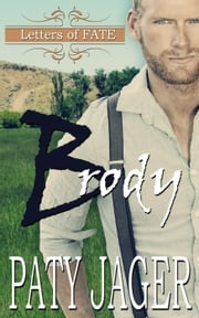 Brody: Letters of Fate - Letters of Fate, #3 ebook by Paty Jager
