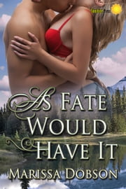 As Fate Would Have It ebook by Marissa Dobson