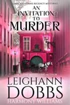 An Invitation to Murder ebook by Leighann Dobbs, Harmony Williams