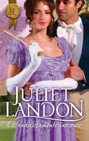 ESCANDALOSAMENTE INOCENTE ebook by Juliet Landon
