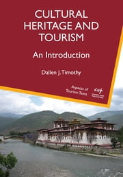 Cultural Heritage and Tourism - An Introduction ebook by Dr. Dallen J. Timothy