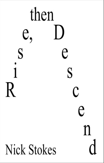 Rise, then Descend ebook by Nick Stokes