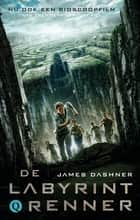 De labyrintrenner ebook by James Dashner, Rogier van Kappel