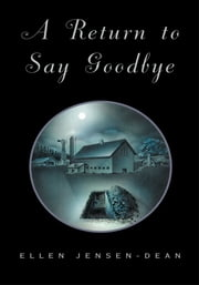 A Return to Say Goodbye ebook by Ellen Jensen-Dean