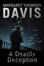 A Deadly Deception eBook by Margaret Thomson Davis