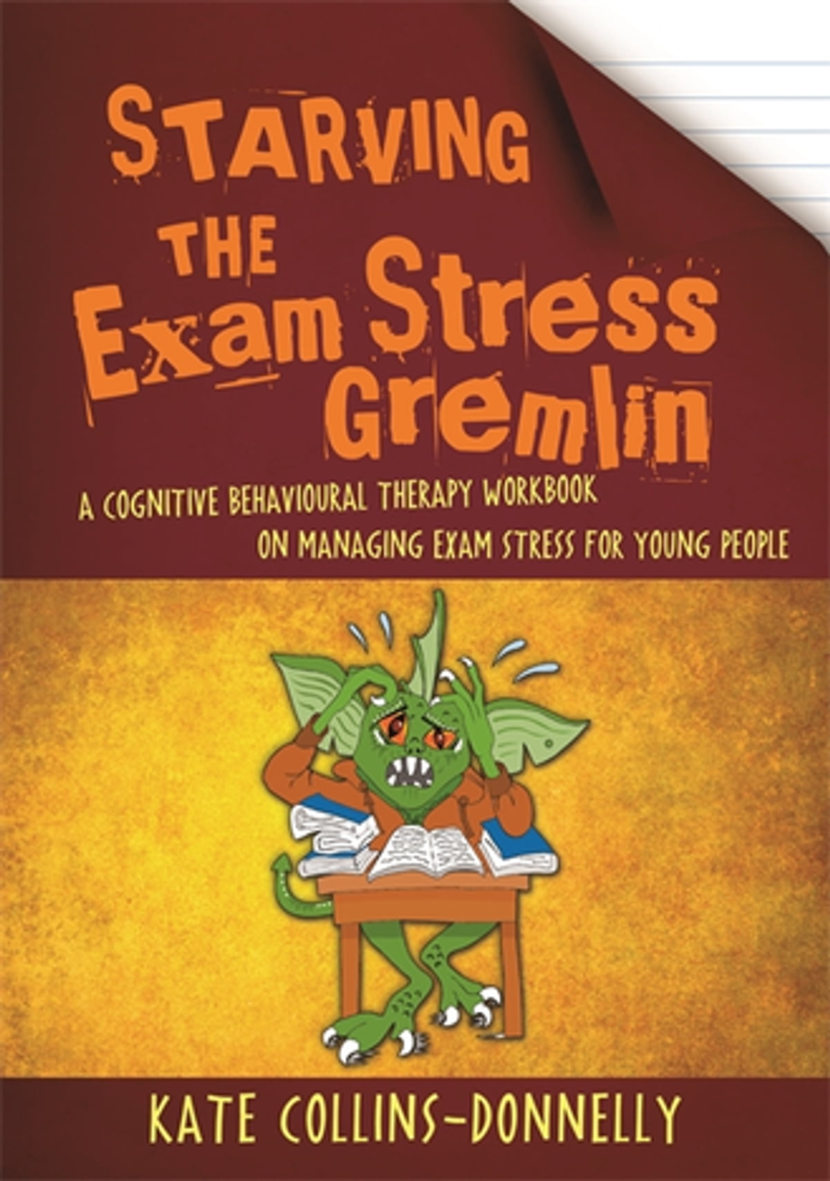 Workbooks therapy workbooks : Starving the Exam Stress Gremlin eBook by Kate Collins-Donnelly ...
