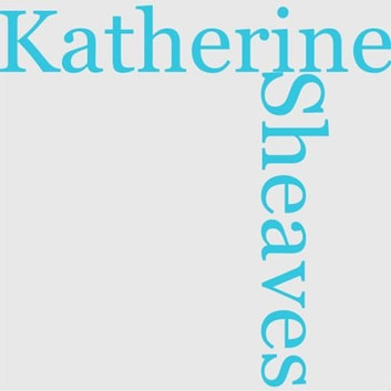 Katherine's Sheaves ebook by Mrs. George Sheldon