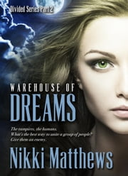 Warehouse of Dreams - Divided, #2 ebook by Nikki Matthews