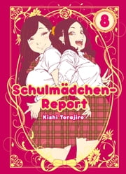 Schulmädchen-Report, Band 8 ebook by Kishi Torajiro