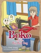 Boko and the Big Red Bag ebook by Chris Young