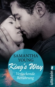 King's Way - Verlockende Berührung ebook by Samantha Young