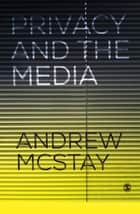 Privacy and the Media ebook by Andrew McStay