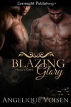 Blazing Glory ebook by Angelique Voisen