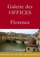 Galerie des Offices – Florence ebook by Collectif, François Blondel