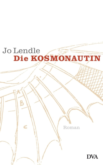 Die Kosmonautin - Roman ebook by Jo Lendle
