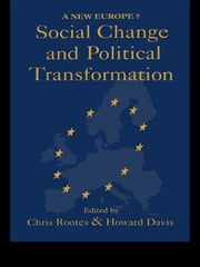 Social Change And Political Transformation - A New Europe? ebook by Howard Davis,Chris Rootes