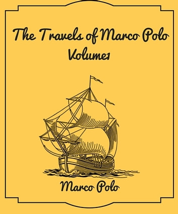 The Travels of Marco Polo : Volume1 ebook by Marco Polo