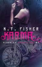 Karma - Kings of Rebellion MC, #1 ekitaplar by K.T Fisher