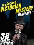 The Second Victorian Mystery MEGAPACK ® 電子書 by Robert Barr, Rudyard Kipling, Mary Fortune,...