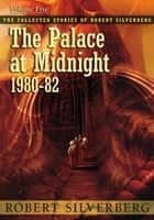 The Palace at Midnight ebook by Robert Silverberg