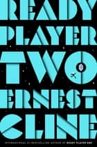 Ready Player Two - The highly anticipated sequel to READY PLAYER ONE ebook by Ernest Cline