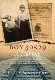 Boy 30529 - A Memoir ebook by Felix Weinberg