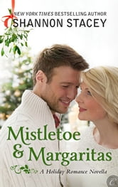 Mistletoe and Margaritas ebook by Shannon Stacey