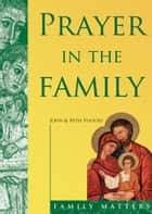 Prayer in the Family ebook by John Viatori, Beth Viatori