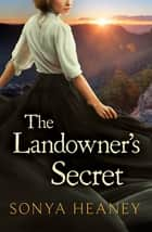 The Landowner's Secret (Brindabella Secrets, #1) ebook by
