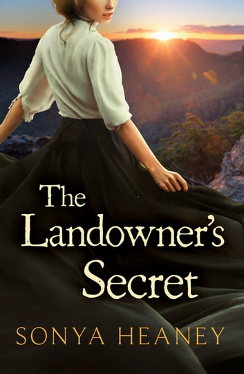 The Landowner's Secret (Brindabella Secrets, #1) ebook by Sonya Heaney