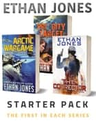Ethan Jones Starter Pack Box Set - 1st in Each Series - Spy Thriller Box Set ebook by Ethan Jones