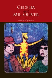 Cecelia and Mr. Oliver - Back to the Beginnings ebook by Dana M. H. Mockosher