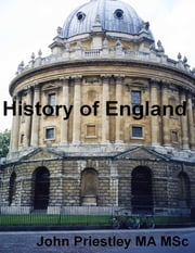 History of England ebook by John Priestley MA MSc