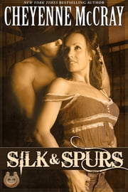 Silk and Spurs ebook by Cheyenne McCray